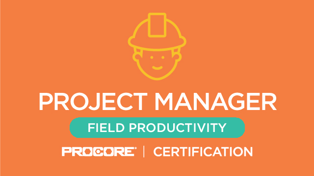 Procore Certification - Project Manager (Field Productivity)
