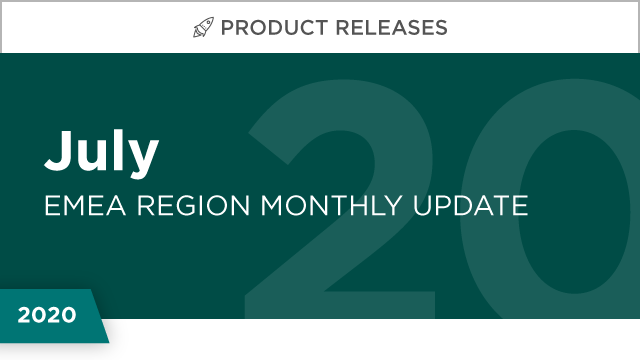 Product Releases: July 2020 (EMEA)