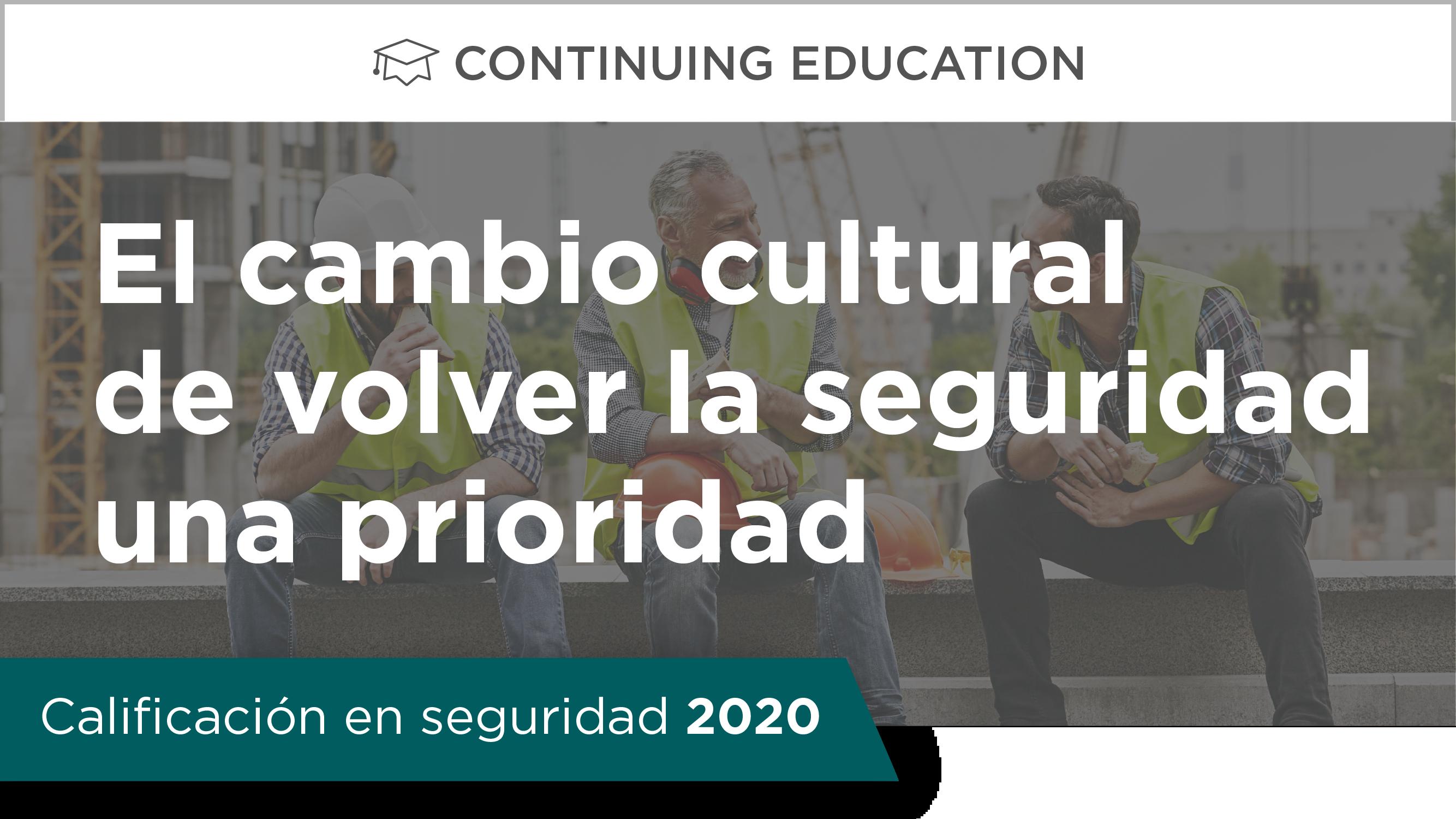 Calificación en seguridad 2020: El cambio cultural de volver la seguridad una prioridad