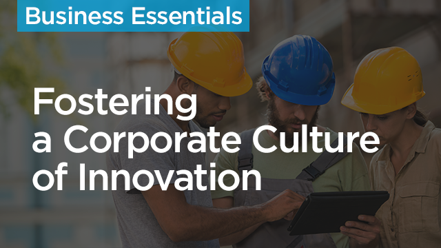 Fostering a Corporate Culture of Innovation