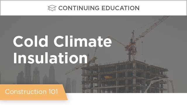 Introduction to Cold Climate Insulation