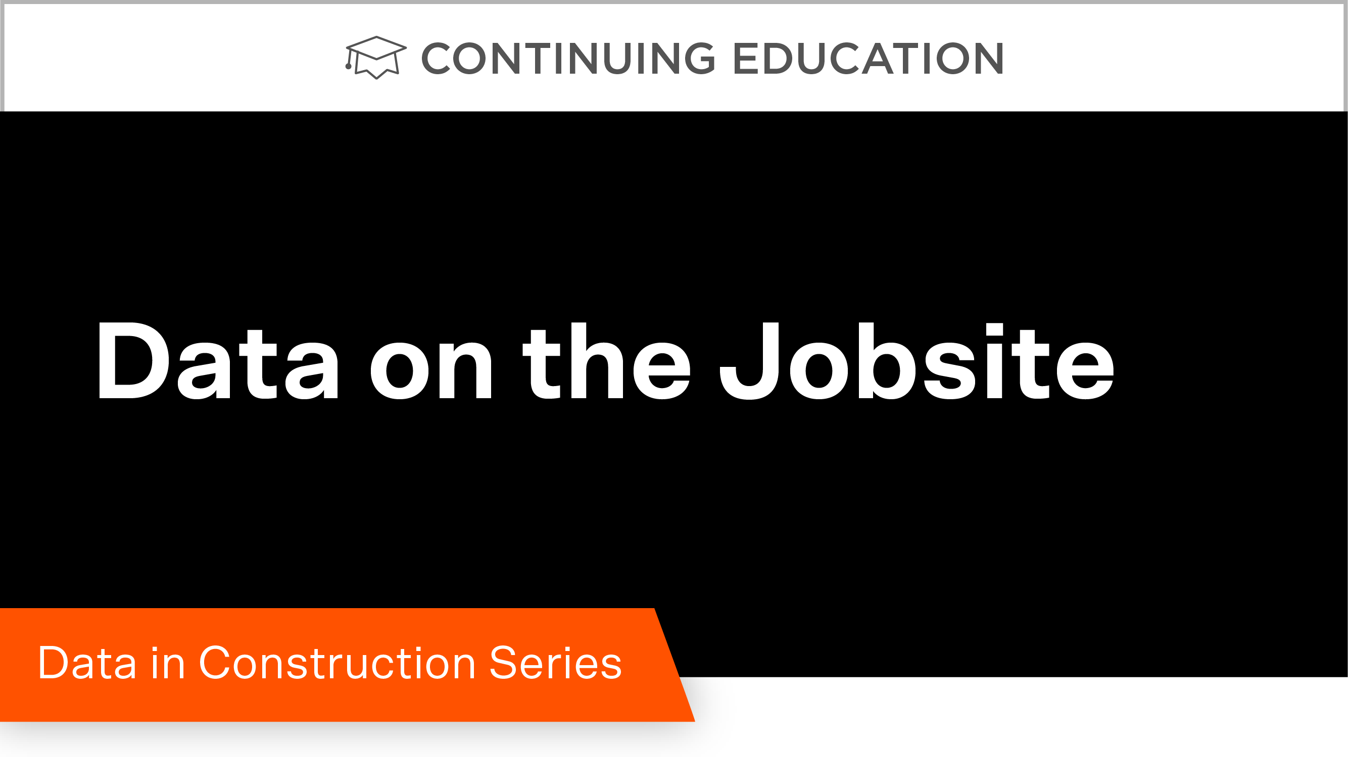Data in Construction Part 4: Data on the Jobsite
