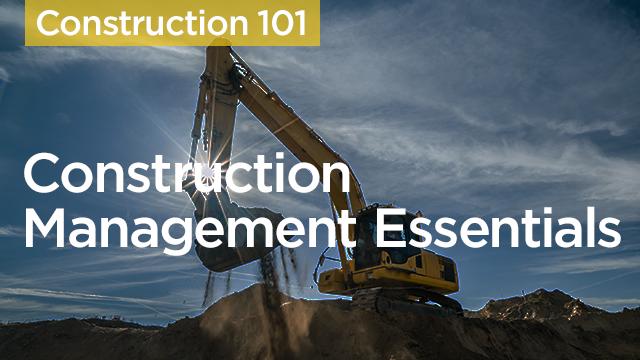 Construction Management Essentials: The Basics