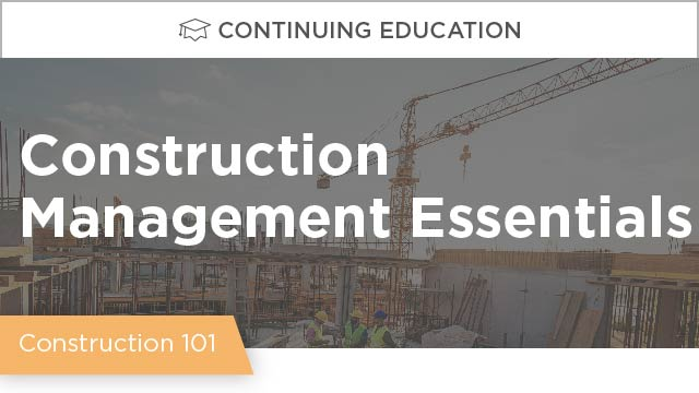 Construction Management Essentials: The Basics