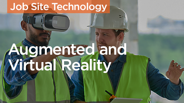 Augmented and Virtual Reality: The Latest Job Site Technology