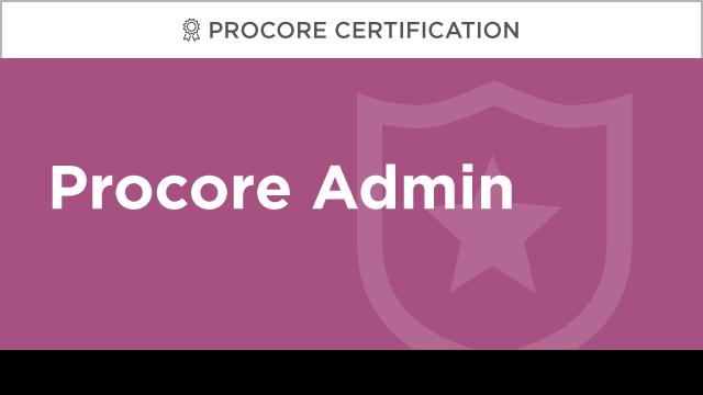 Procore Certification: Procore Administrator