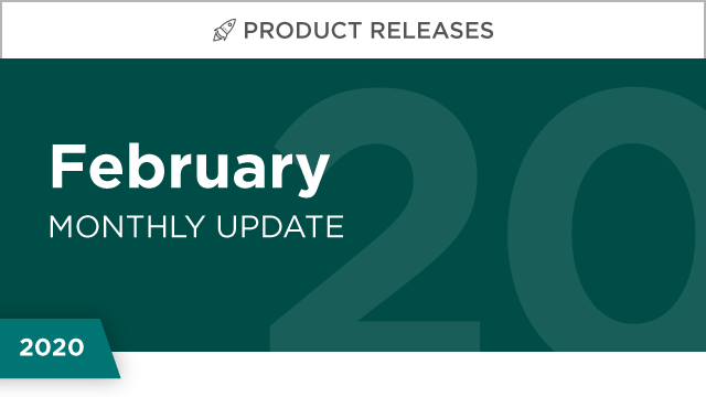 Product Releases: February 2020