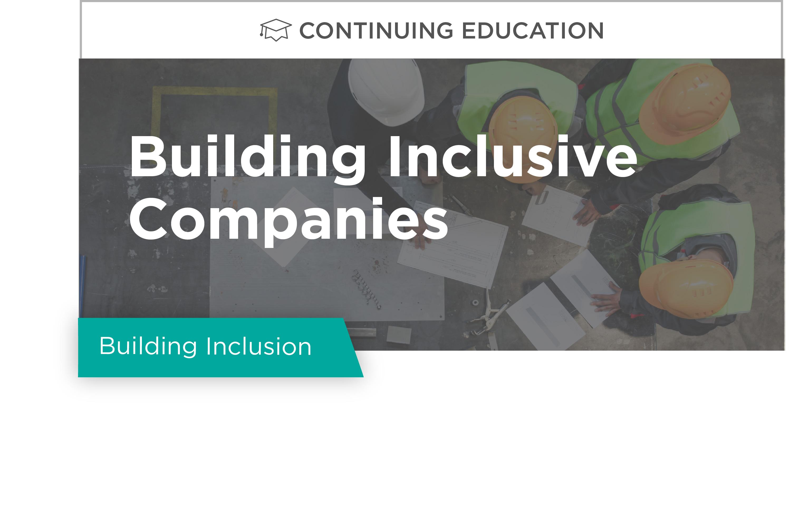 Building Inclusion: Building Inclusive Companies