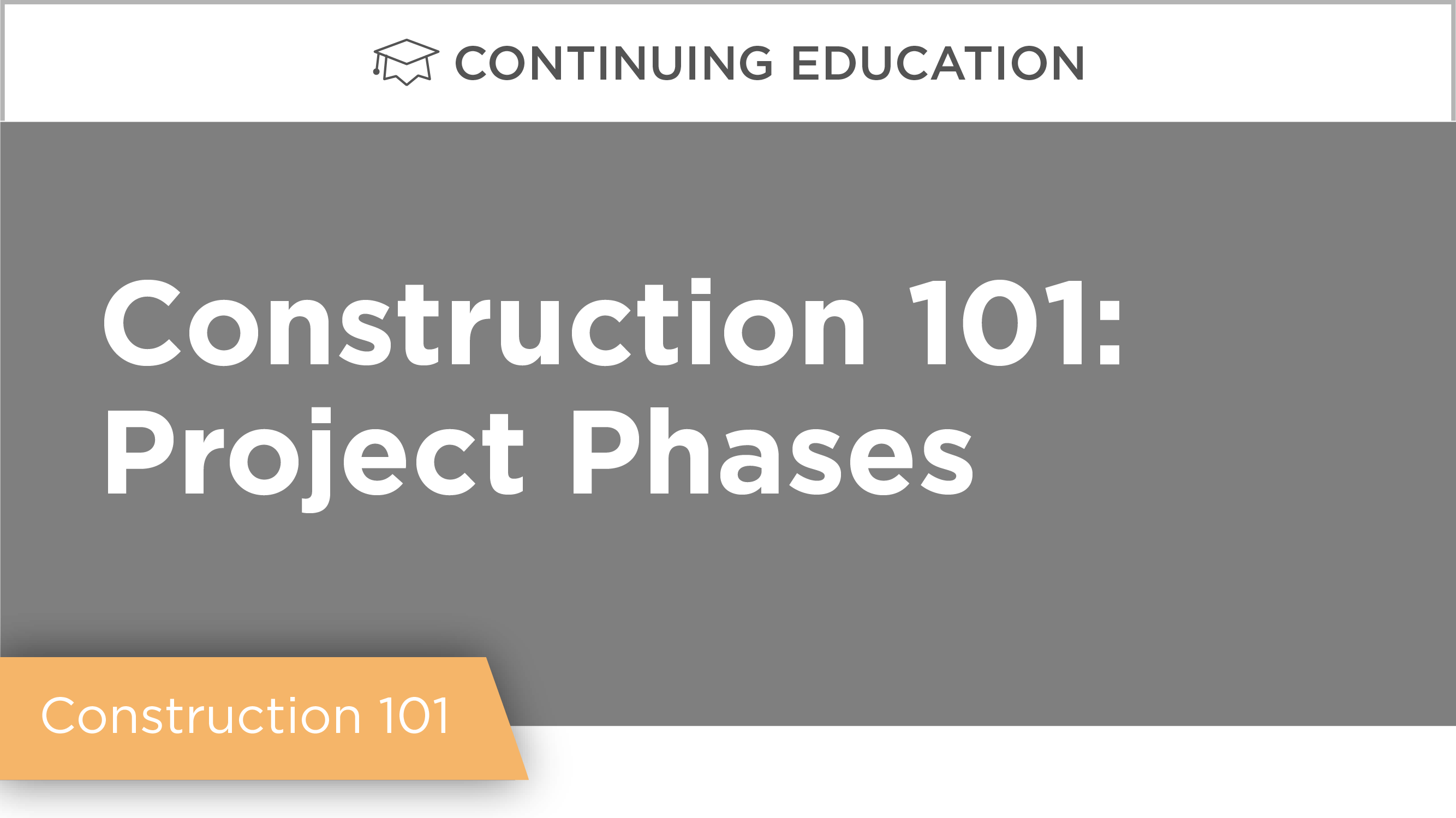 Construction 101: Project Phases