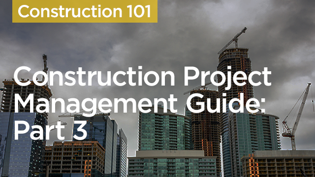 Construction Project Management Guide: Part 3
