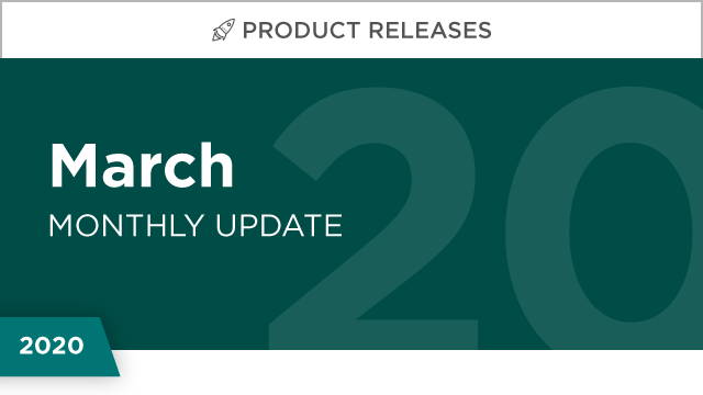 Product Releases: March 2020