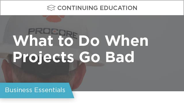 What to Do When Projects Go Bad