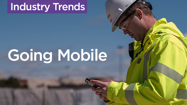 Going Mobile: Why Construction Needs to be on the Cutting Edge