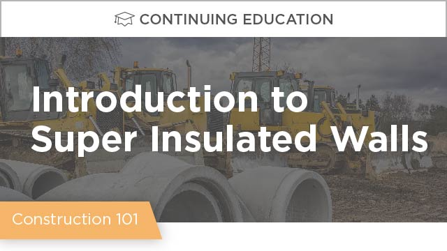 Building in a Cold Climate: Introduction to Super-insulated Walls