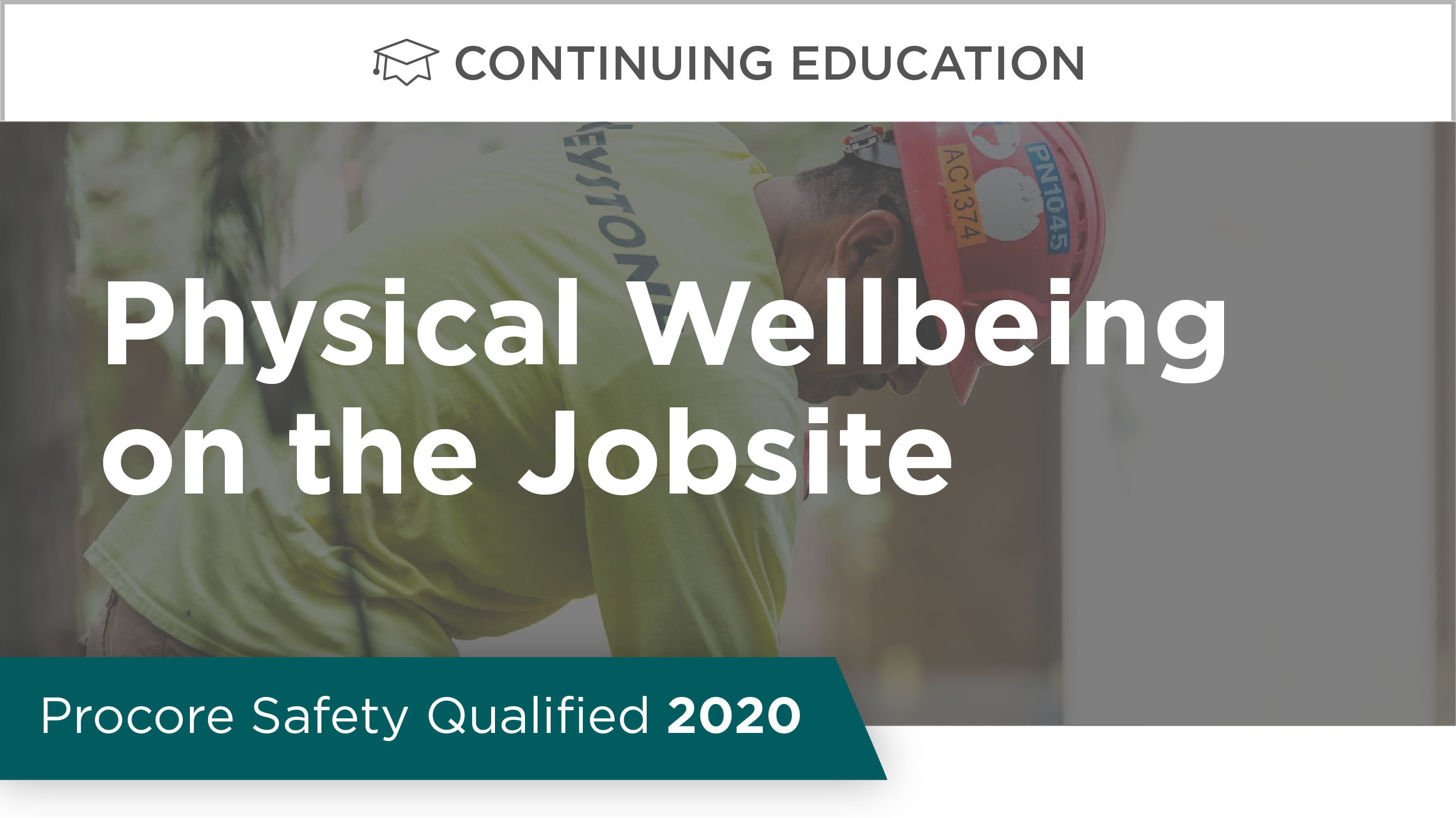 Procore Safety Qualified: Physical Wellbeing on the Jobsite