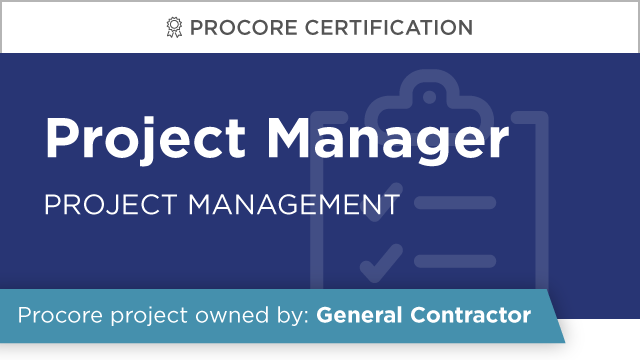 Procore Certification: Project Manager at GC (Project Management)