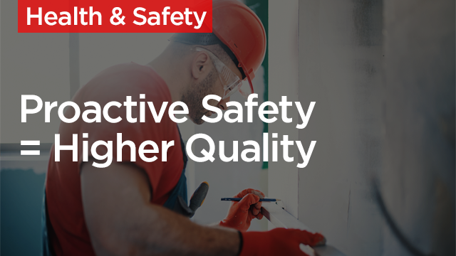 Proactive Safety = Higher Quality