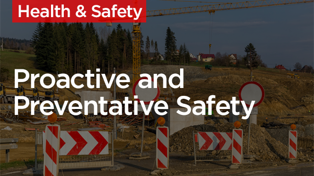 Proactive and Preventative Safety