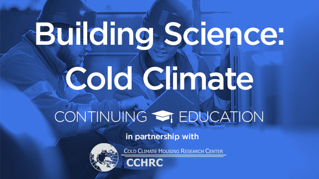 Cold Climate Building Science Basics