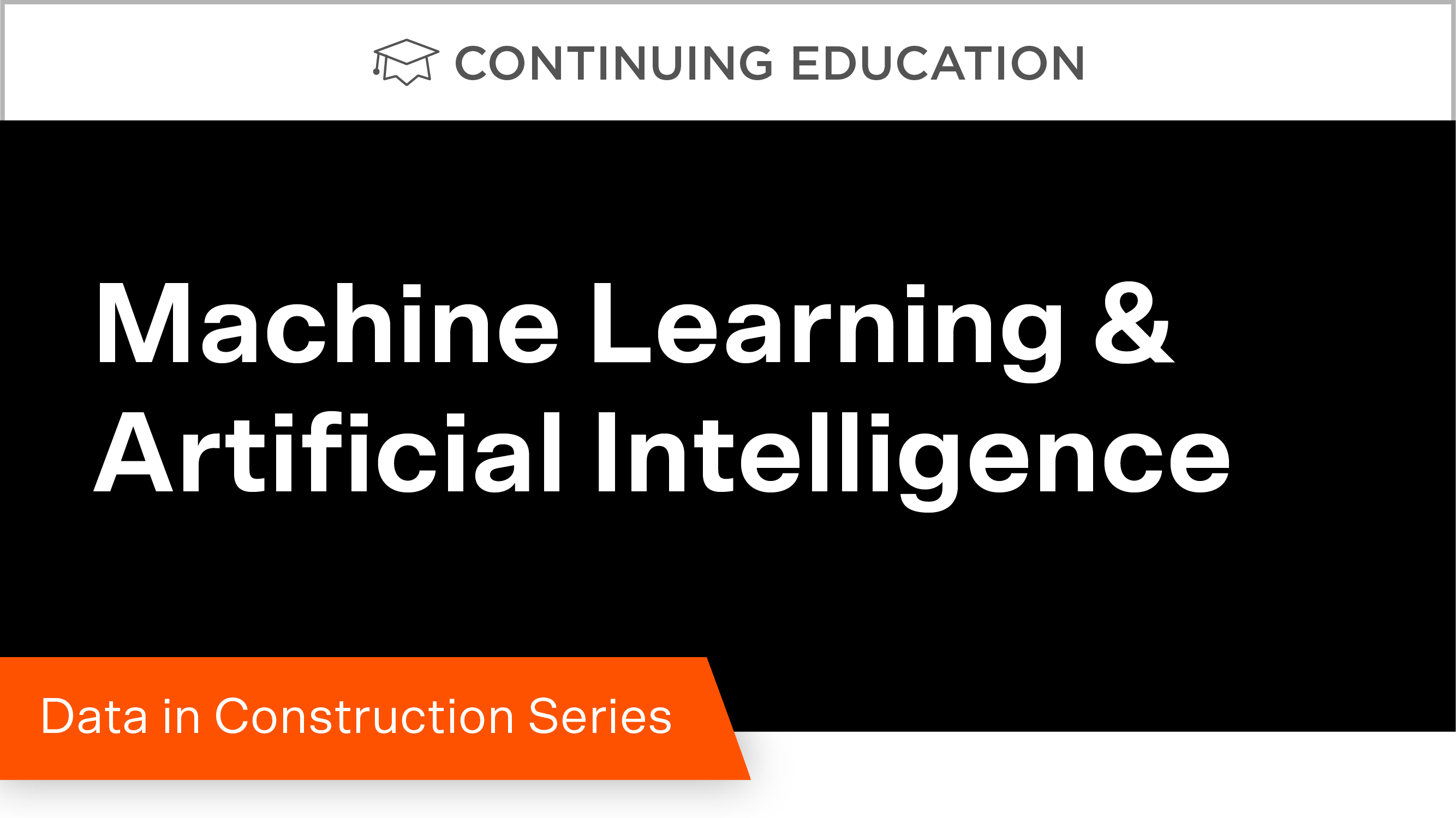 Data in Construction Part 3: Machine Learning & Artificial Intelligence