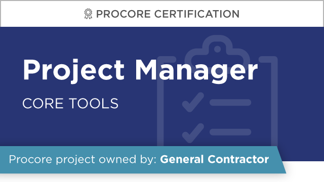 Procore Certification: Project Manager at GC (Core Tools)