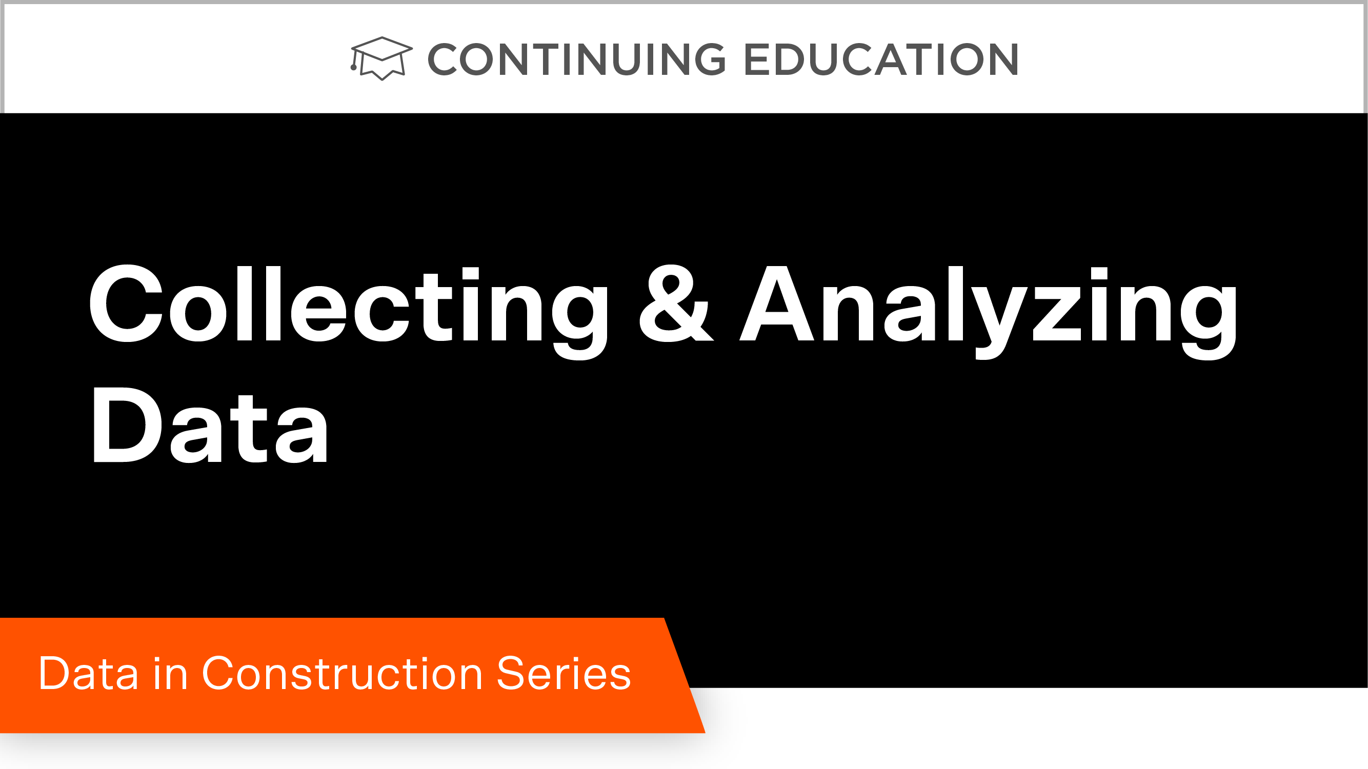Data in Construction Part 2: Collecting and Analyzing Data