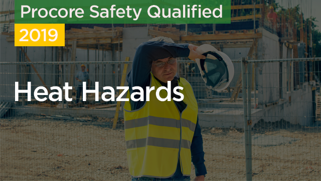 Procore Safety Qualified: Heat Hazards