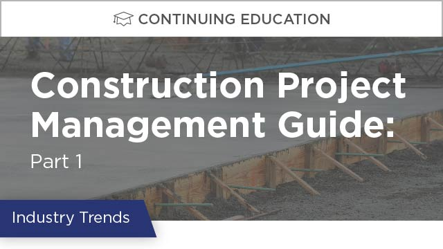 Construction Project Management Guide: Part 1