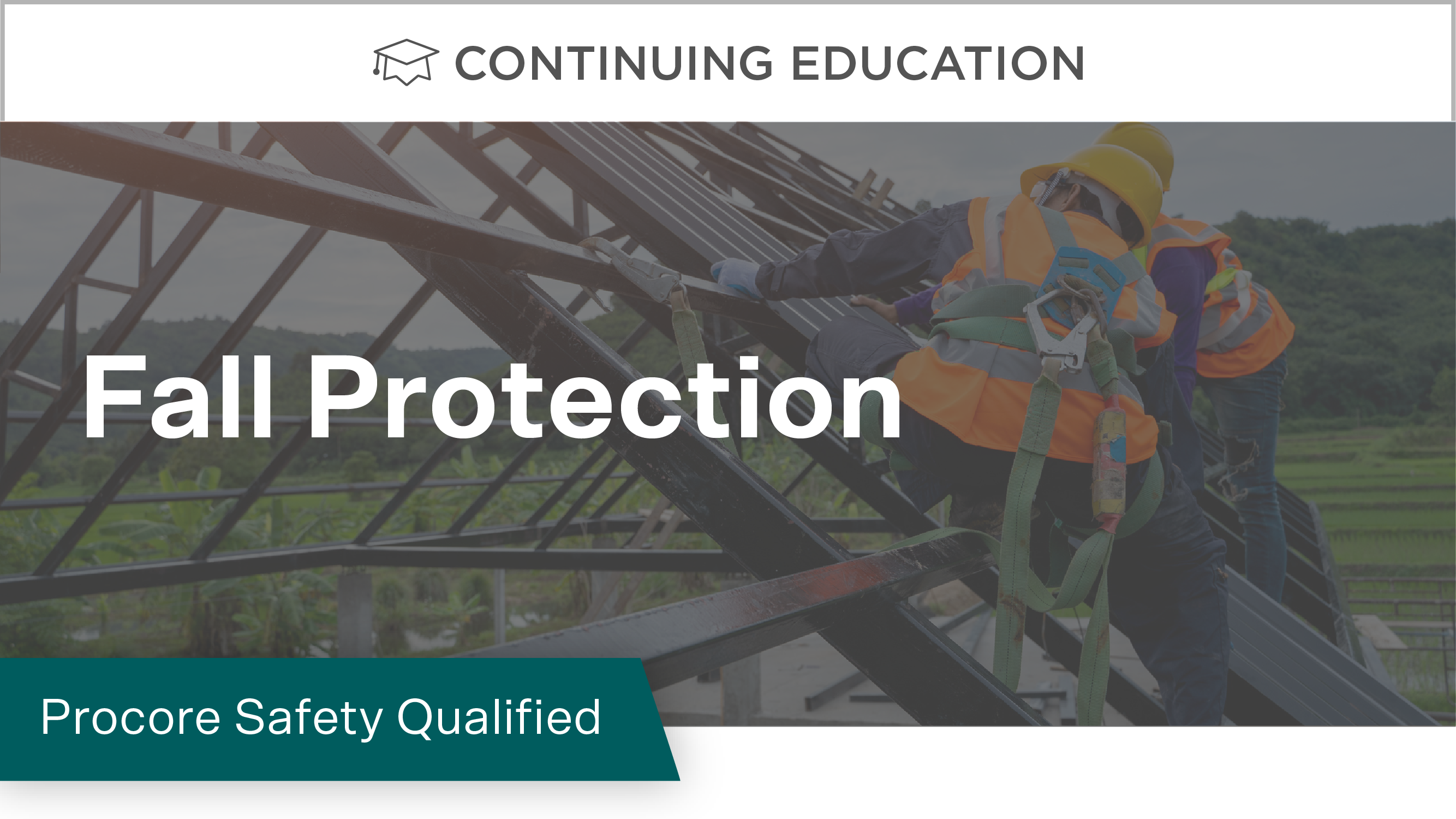 Procore Safety Qualified: Fall Protection