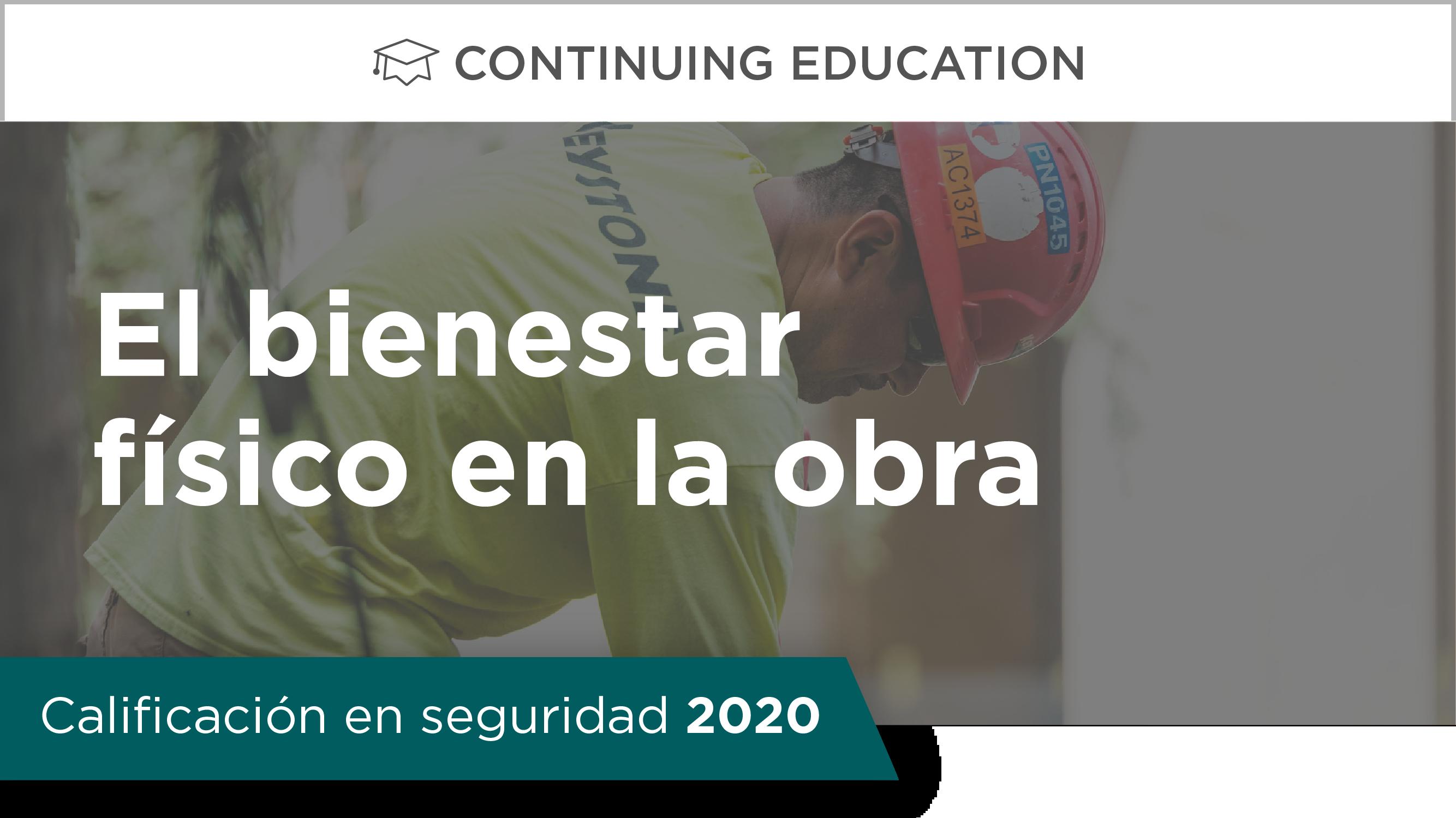 Calificación en seguridad 2020: El bienestar físico en la obra