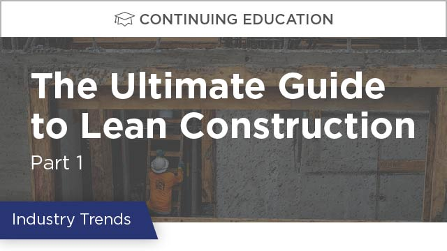 The Ultimate Guide to Lean Construction