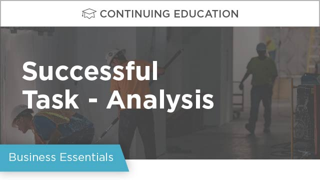The 3 Major Qualities of a Successful Task-analysis Approach