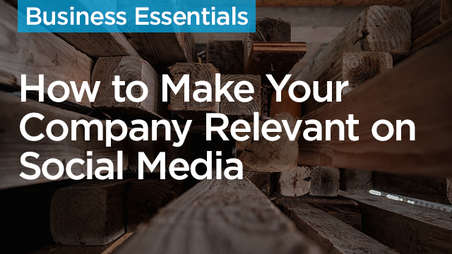 On-Demand GB2017: How to Make Your Construction Company Relevant on Social Media