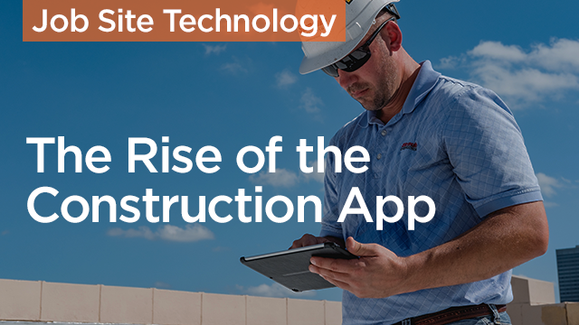 The Rise of the Construction App