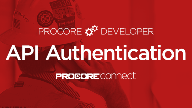 Procore Developer:  Procore Connect API Authentication