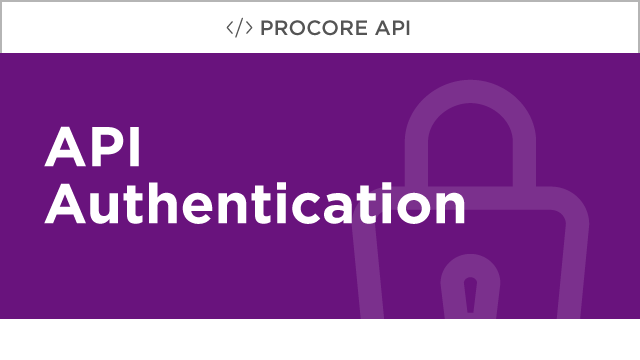 Procore Developer:  API Authentication
