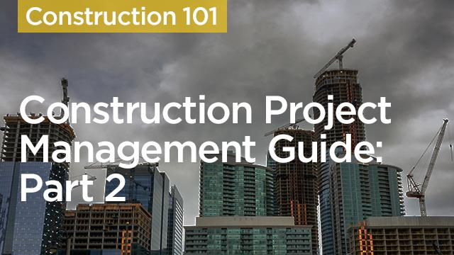 Construction Project Management Guide: Part 2