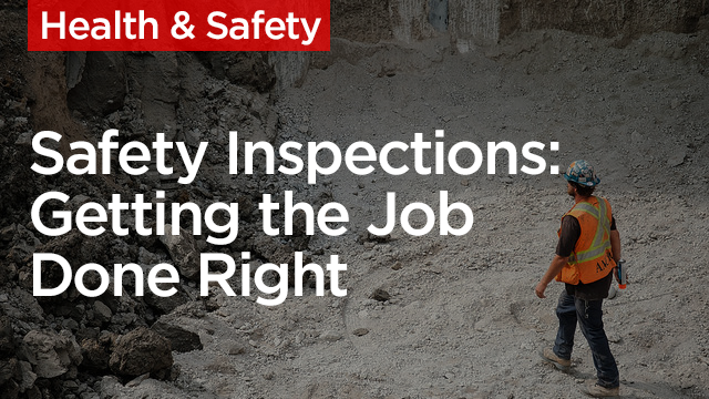 Construction Quality and Safety Inspections: Getting the Job Done Right