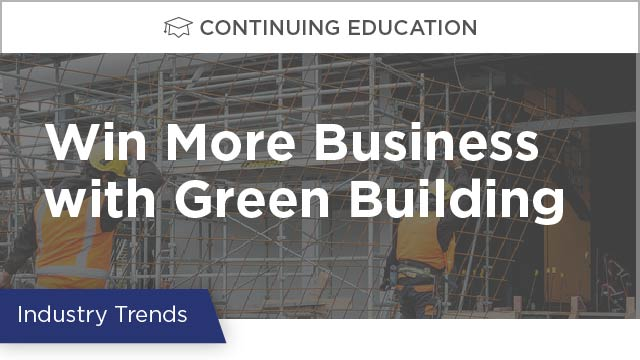 Win More Business with Green Building