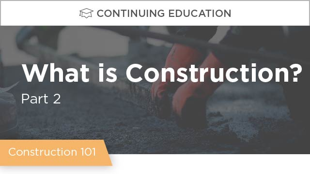 Construction 101 - Part 2