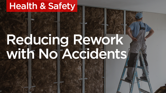 Construction Quality and Safety: Reducing Rework While Achieving Zero Incidents and Accidents