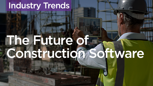 The Future of Construction Software