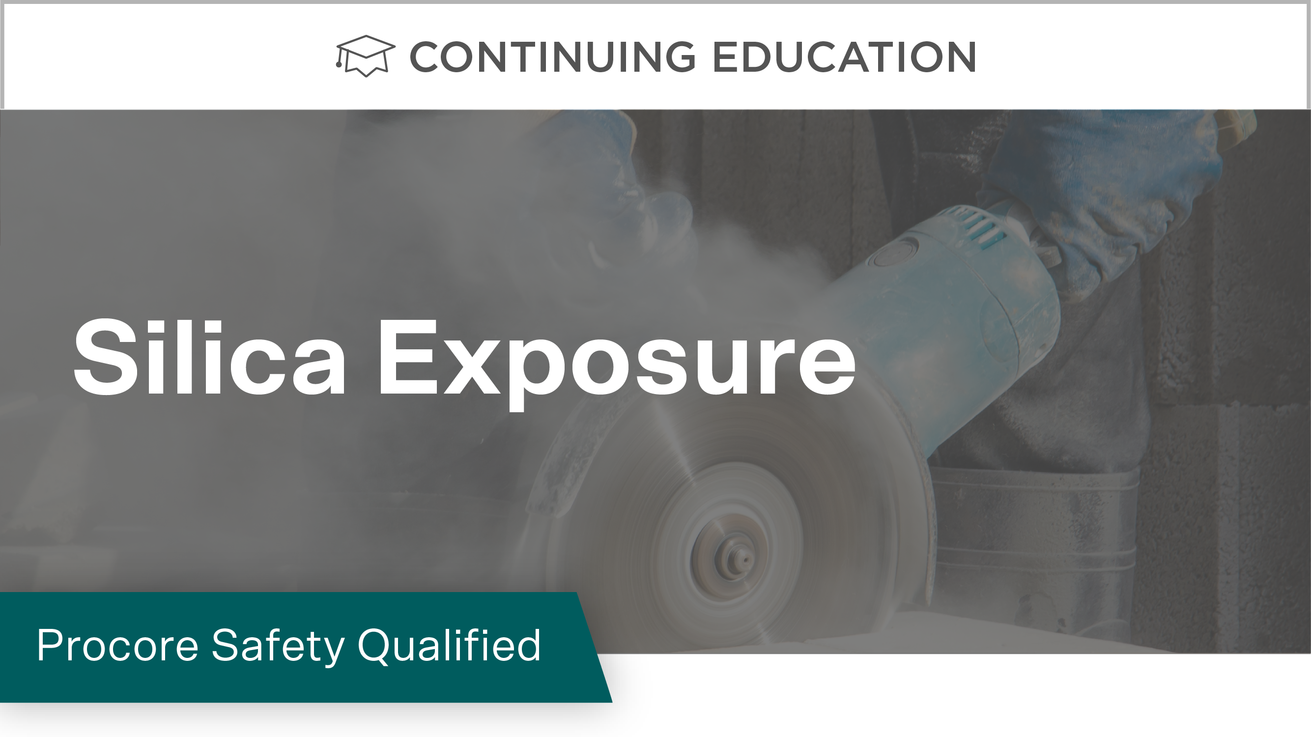 Procore Safety Qualified: Silica Exposure
