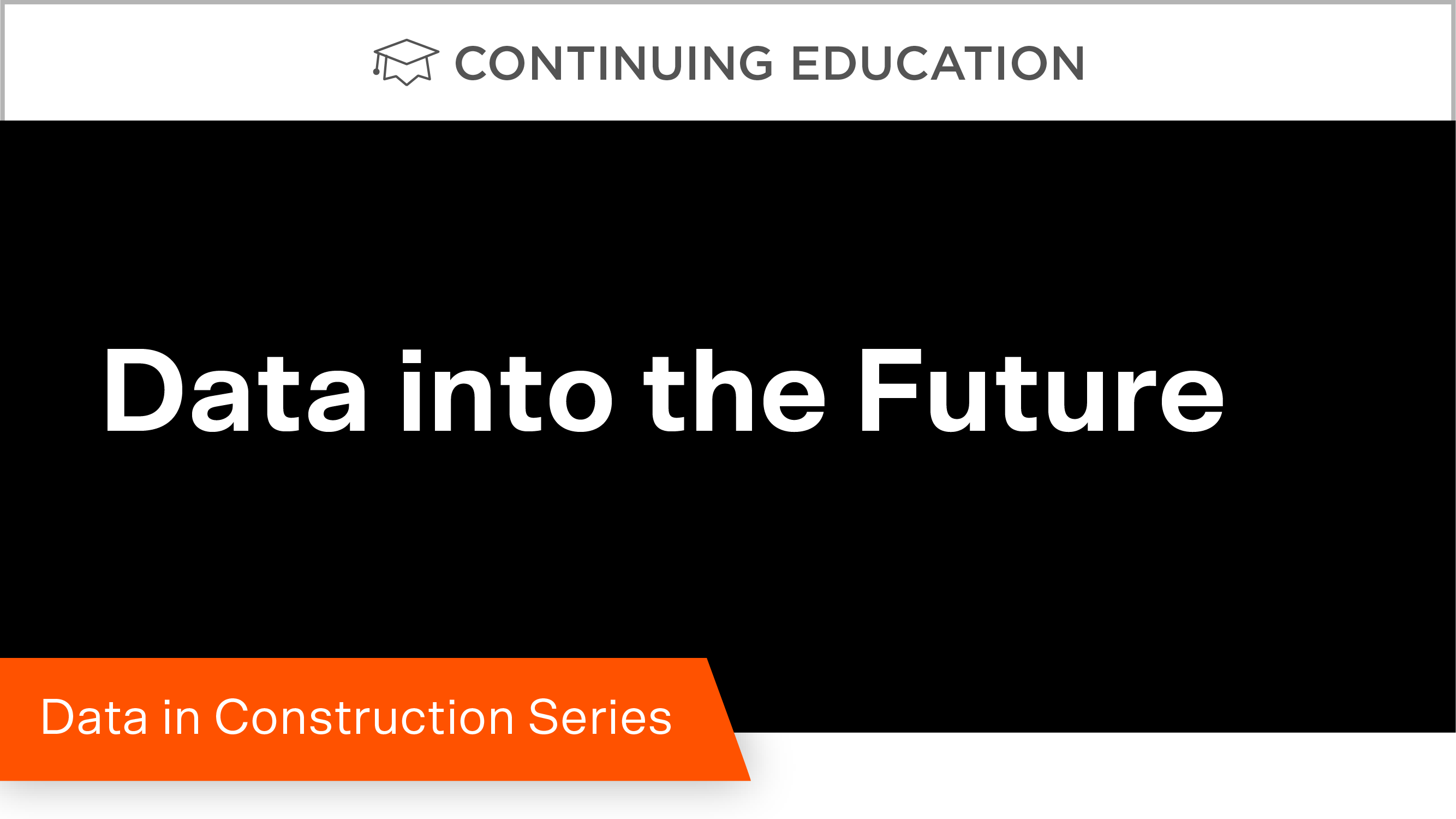 Data in Construction Part 5: Data into the Future
