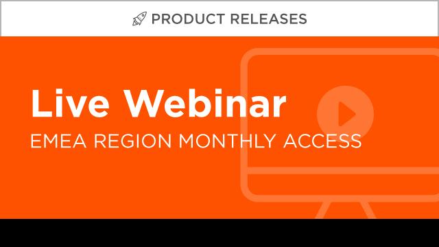 Attend Live Product Release Webinars 2020 (EMEA)