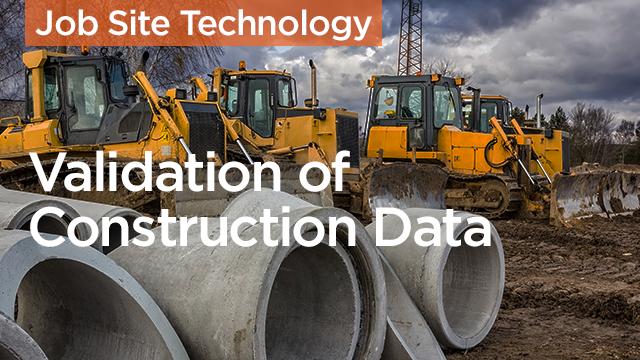 Validation of Construction Data