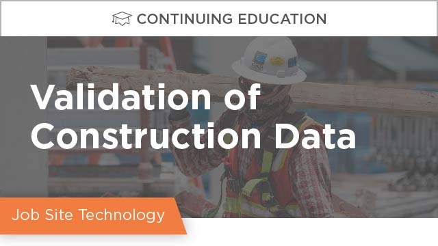 Validation of Construction Data