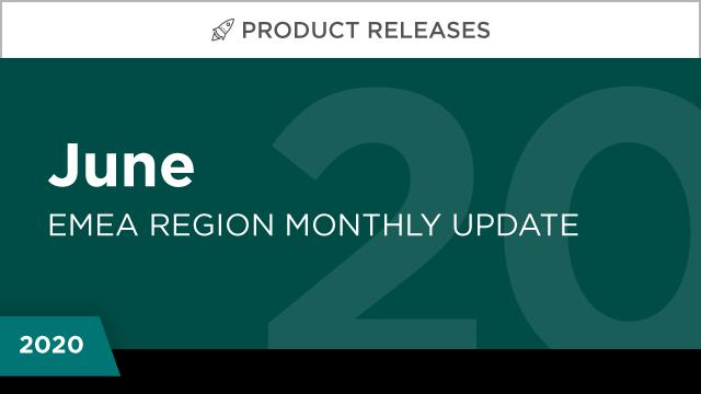 Product Releases: June 2020 (EMEA)
