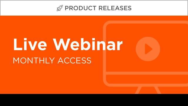 Attend Live Product Release Webinars 2020