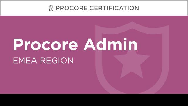 Procore Certification: Procore Administrator (EMEA)